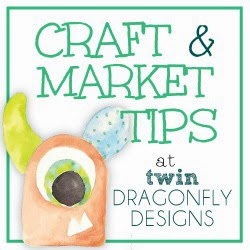 Craft Fair and Market Tips ~ Our Products