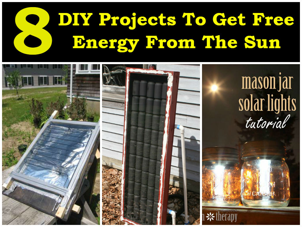 8 DIY Projects To Get Free Energy From The Sun