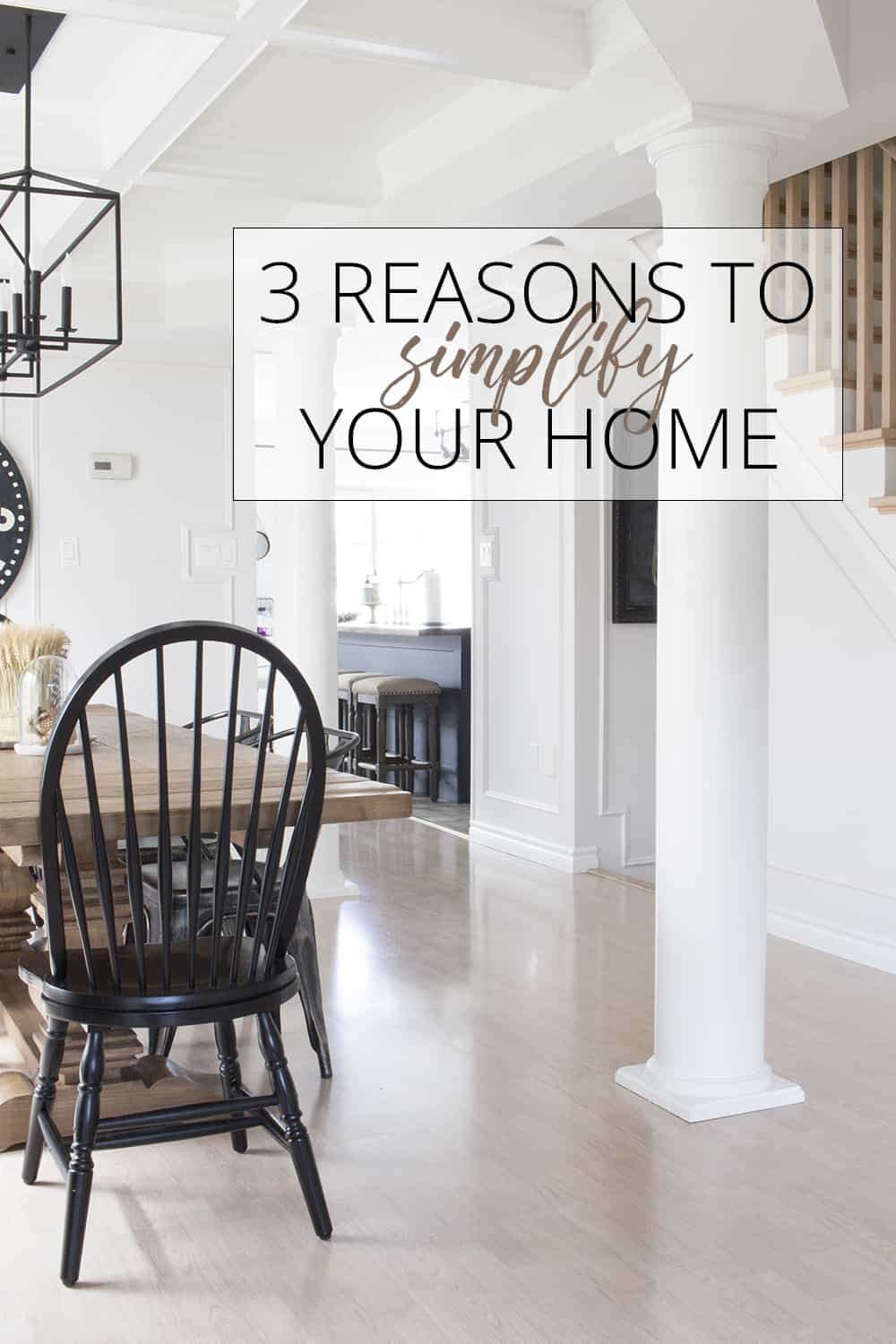 3 reasons to simplify your home