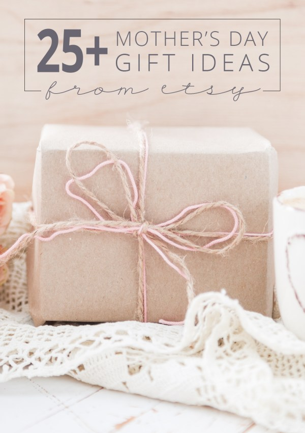 25+ Mother's Day Gift Ideas to Spoil Mom this Mother's Day!