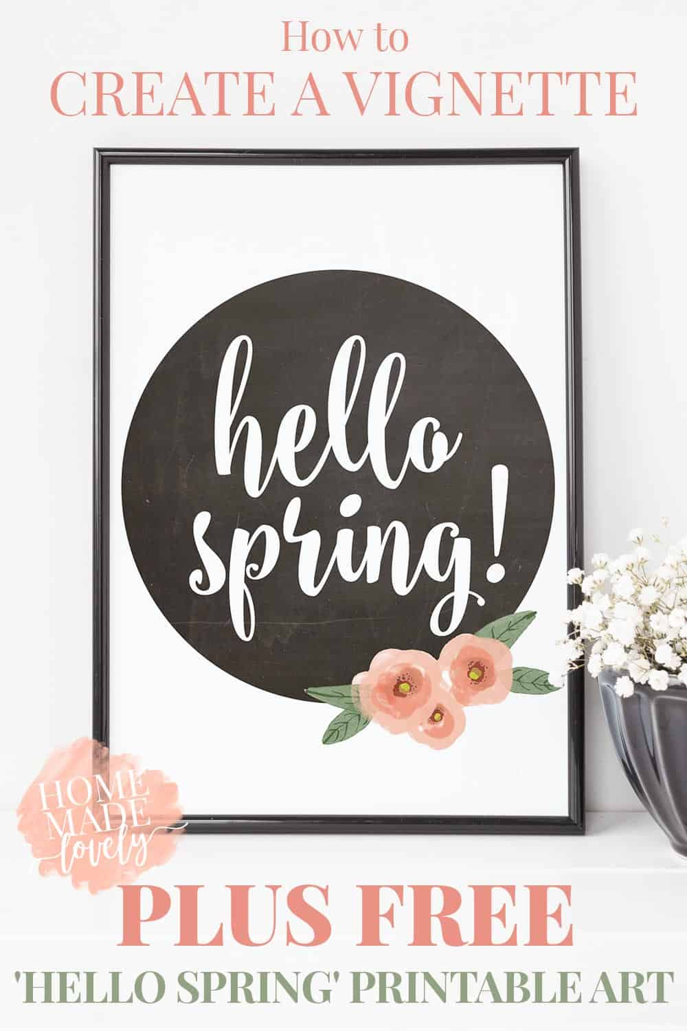 Vignettes create beautiful spaces and help to avoid clutter. Here's how to create a vignette, plus a Hello Spring free printable!
