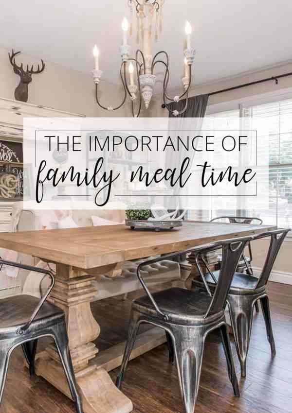 The Importance of Family Meals (Love Your Home Day 9)