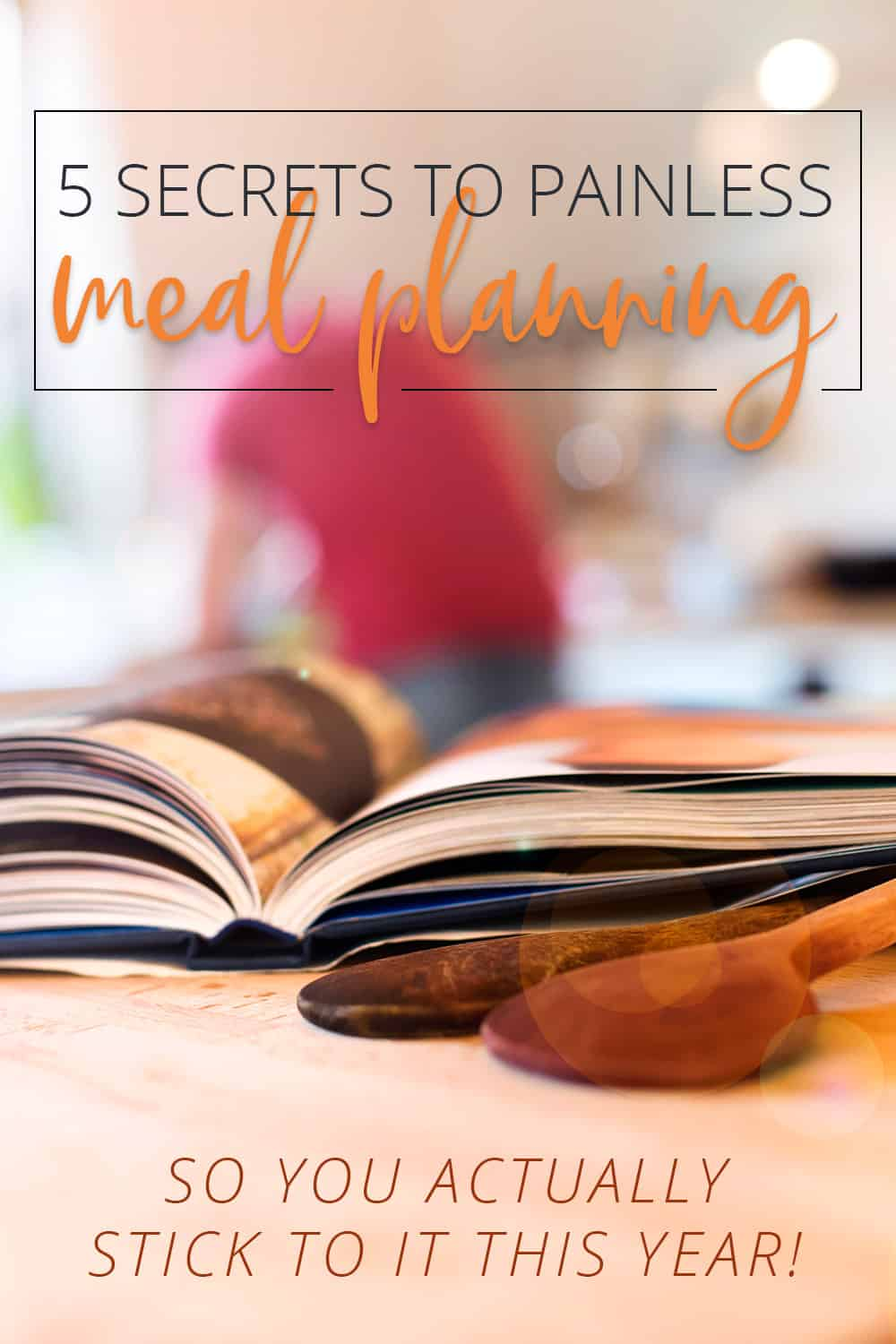 5 secrets to painless meal planning