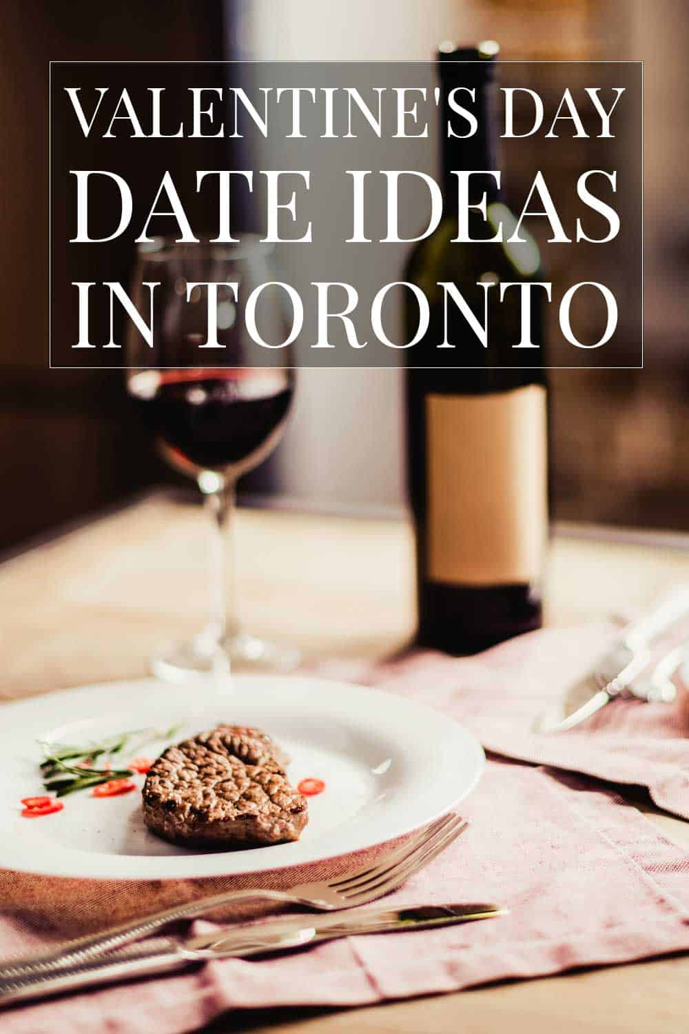 Valentine S Day Date Ideas In Toronto