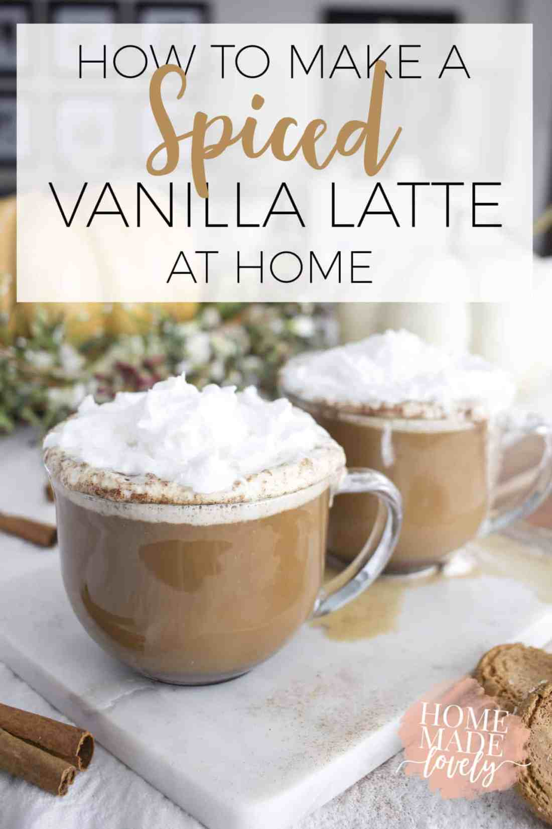 How to make a spiced vanilla latte at home pin
