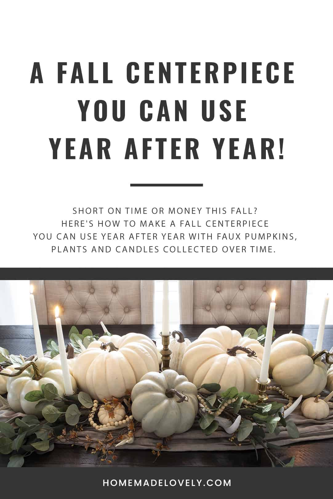 Short on time or money this fall? Here's how to make a fall centerpiece you can use year after year with faux pumpkins, plants and candles collected over time.
