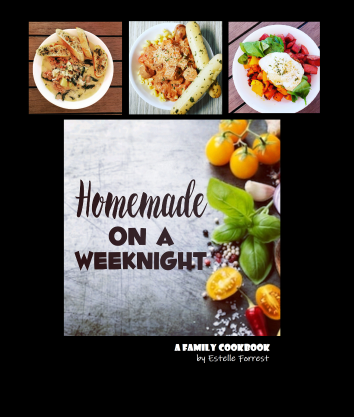 Homemade on a Weeknight: A Family Cookbook by Estelle Forrest