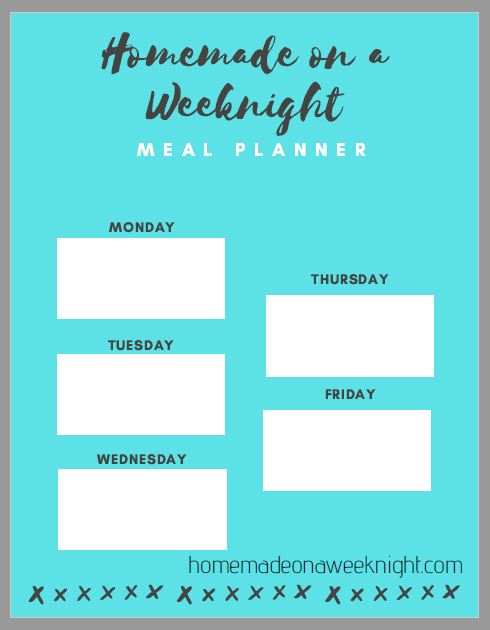 Homemade on a Weeknight  Blank Meal Planner