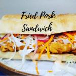 Fried Pork Sandwich