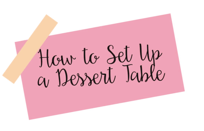 How to Set-up a DIY Dessert Table