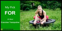 Top 10 Best Exercise Trampoline – Attractive Reviews in 2019