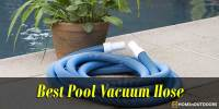 Top 10 Best Pool Vacuum Hose – Read Reviews 2020