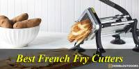 Top 10 Best French Fry Cutters – Highest Reviews 2020!