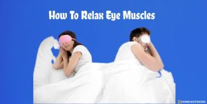 How To Relax Eye Muscles – Unparallel Tips in 2021