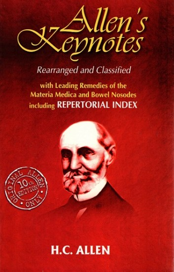 Allens Keynotes - Rearranged and Classified with Leading Remedies of the Materia Medica and Bowel Nosodes including Repertorial Index - H C Allen