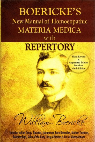 Boericke's New Manual of Homeopathic Materia Medica with Repertory Third Revised and Augmented Edition Based on Ninth Edition - Garth W. Boericke