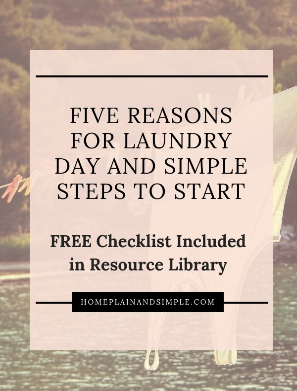 Five Reasons for Laundry Day and Simple Steps to Start