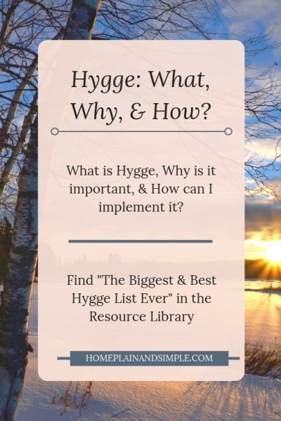In this post, learn about Hygge and how it can make your winter cozy and bright.