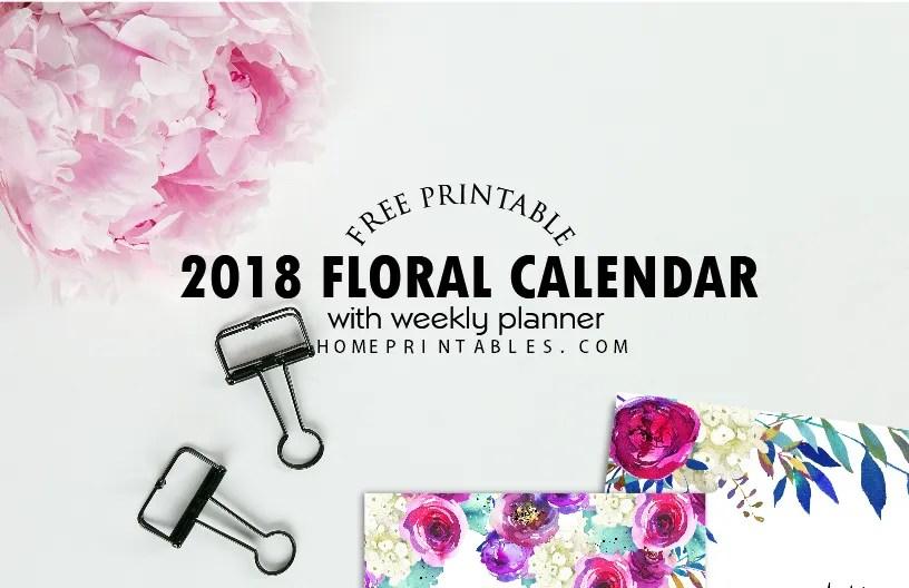 Free Printable Calendar 2018 in Beautiful Florals!