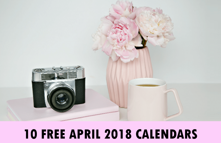 April 2018 Calendar Printable: 10 Free Choices!