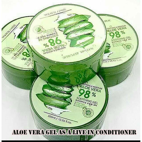 Aloe Vera gel as a live in conditioner