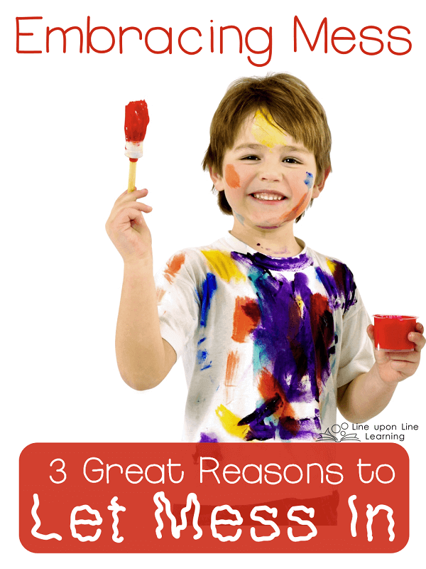 Embracing Mess: Three Great Reasons to Let Mess In