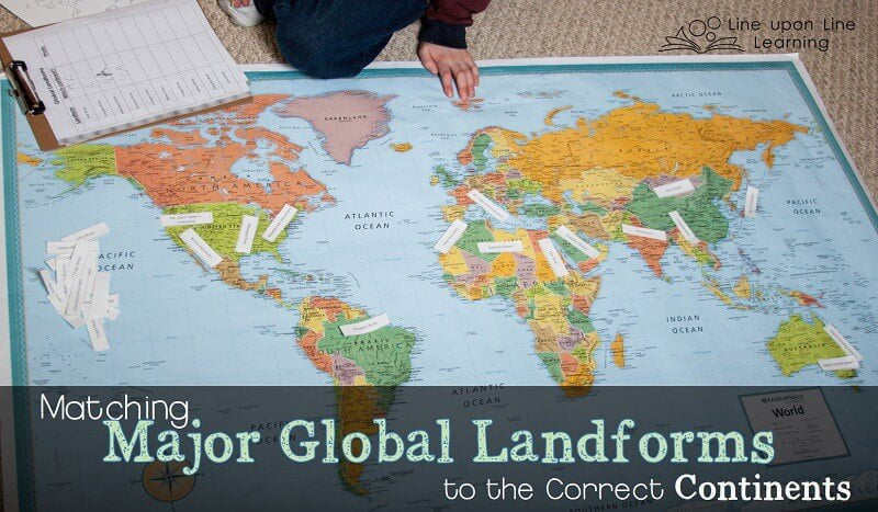 My son had to match the global landforms to the correct continents on our world map.