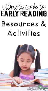 This ultimate guide to teaching early reading resources and activities provides ideas for supporting and encouraging the young reader, from CVC words to sight words and more!