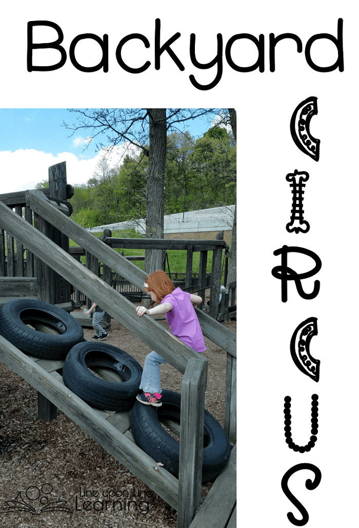 """While participating in our """"backyard circus"""" she wanted to climb these tires. """"Do you want to try it without holding on?"""" She was shocked. """"Mom, I might fall that way!"""" Ah well, great imaginative play and gross motor exercise at the same time."""