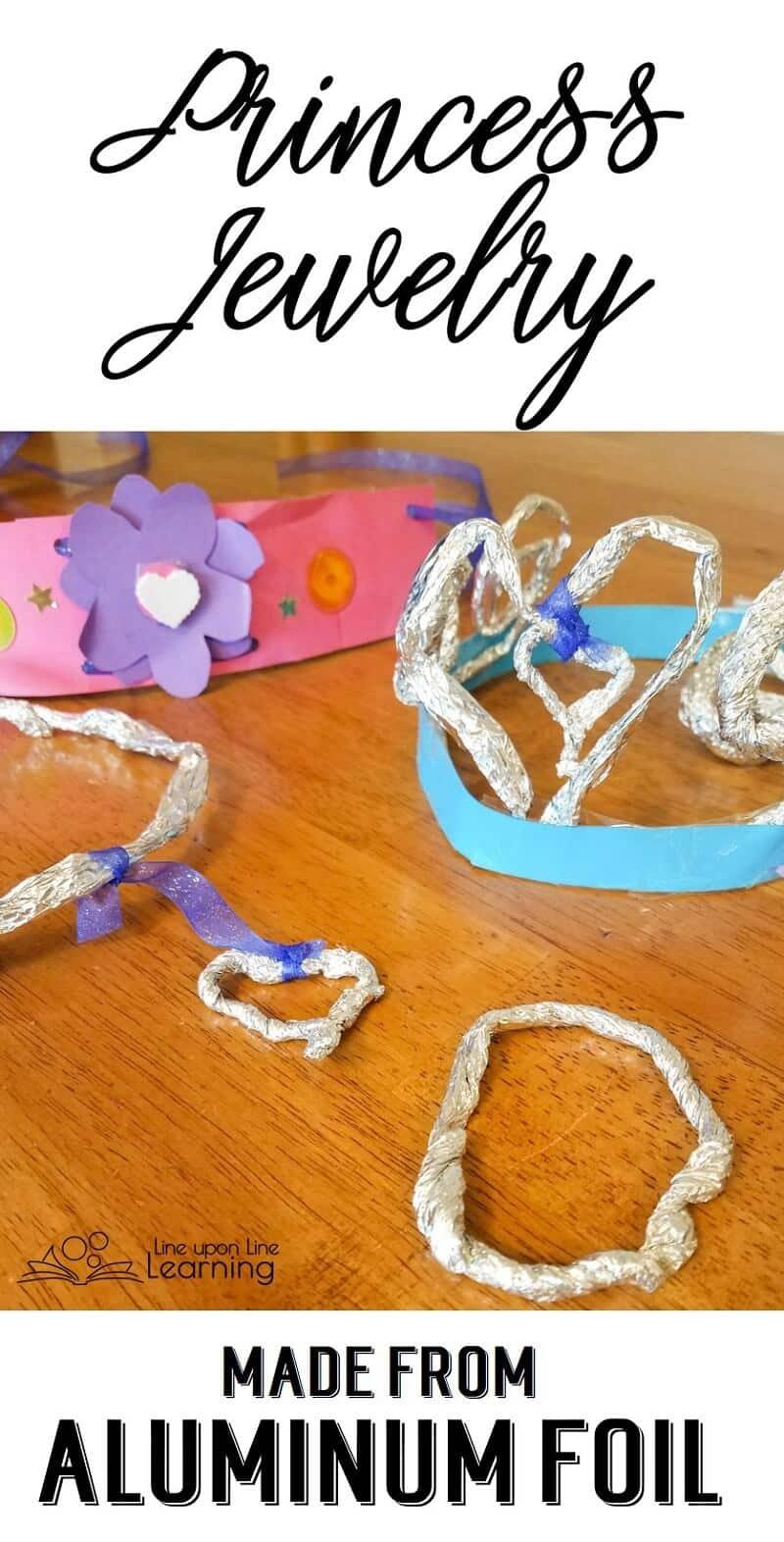 Twist aluminum foil in skinny strips to make princess jewelry.