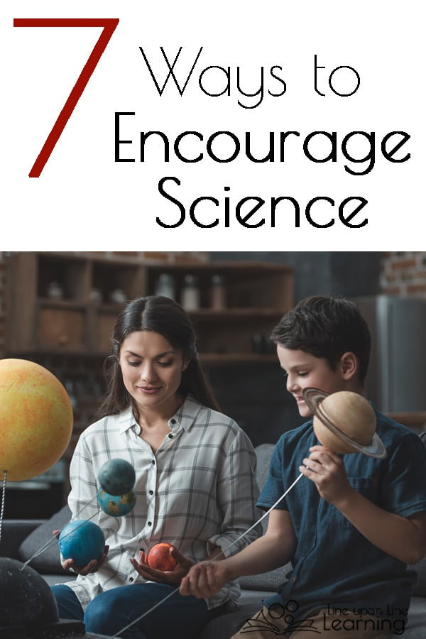 children's attitudes to subjects are formed through their parents' attitudes to it. If education rather than entertainment is made a priority, then the activities you plan together as a family will be based around that. Parents can help give their children a head start by encouraging science-based activities.