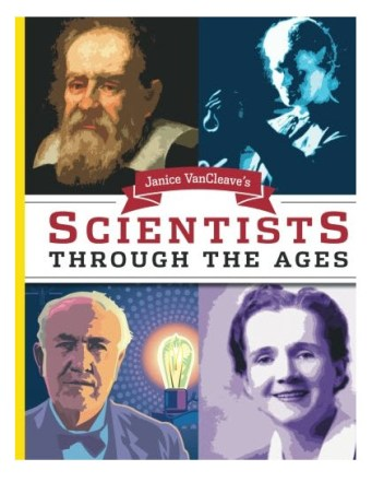 Janice VanCleave's Scientists Biographies and Experiments