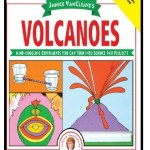 Janice VanCleave's Science Fair Project Ideas about Volcanoes