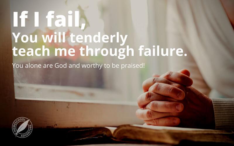 You tenderly teach me through failure