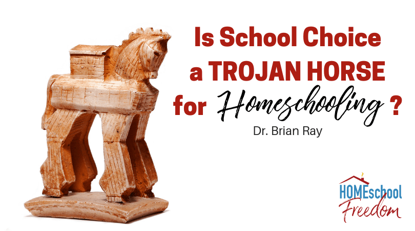 Is School Choice a TROJAN HORSE for Homeschooling?
