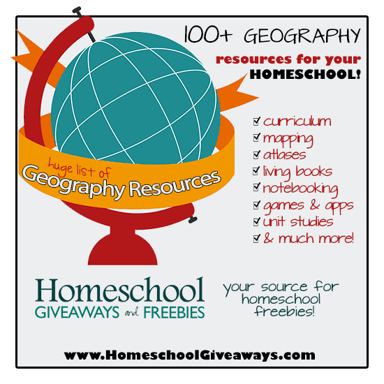 100+ Geography Resources for Your Homeschool: Curriculum