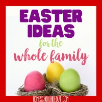 Easter Ideas for the Whole Family