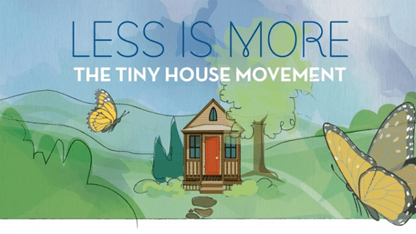 Less is More: The Tiny House Movement
