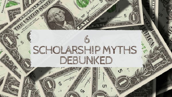 Six Common Scholarship Myths Debunked