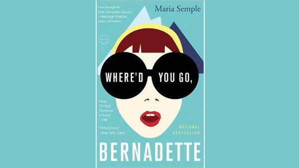 Where'd You Go Bernadette – Maria Semple