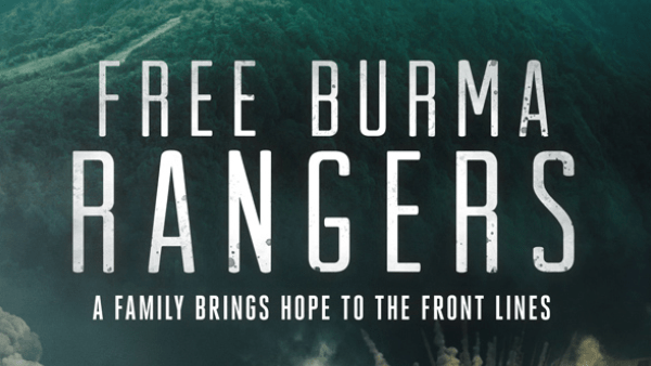 FREE BURMA RANGERS: A Family Brings Hope to the Front Lines