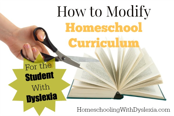 How to Modify Homeschool Curriculum for the Student With Dyslexia
