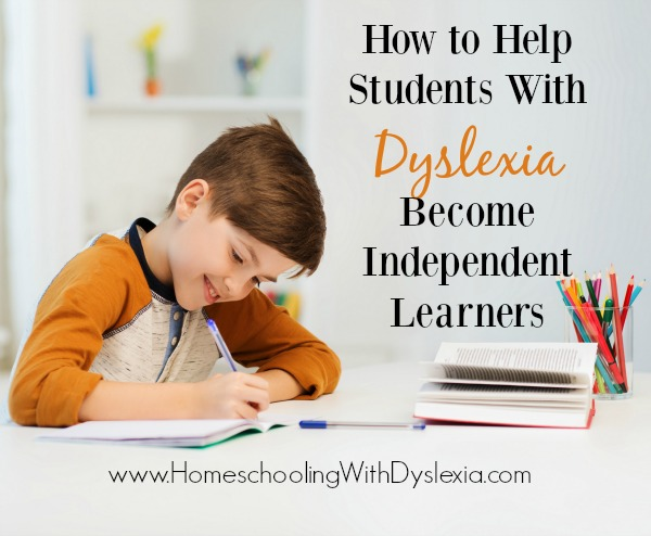 How to Help Students With Dyslexia Become Independent