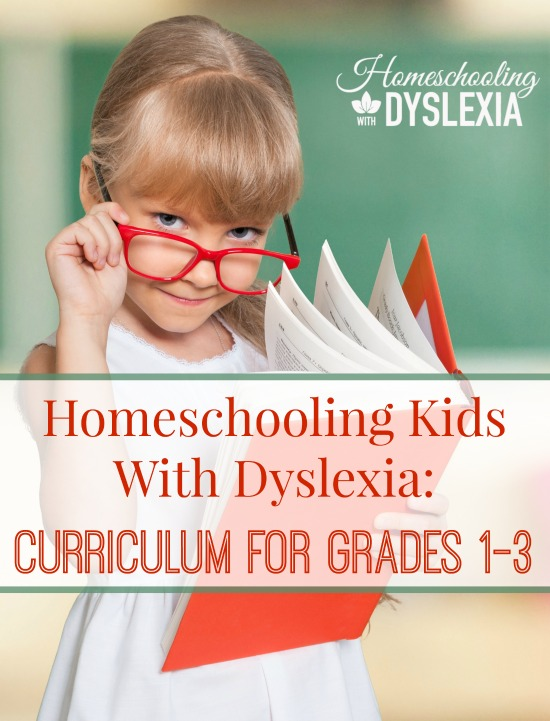 What to expect, setting goals and the best curriculum choices for homeschooling kids with dyslexia in grades 1 - 3.