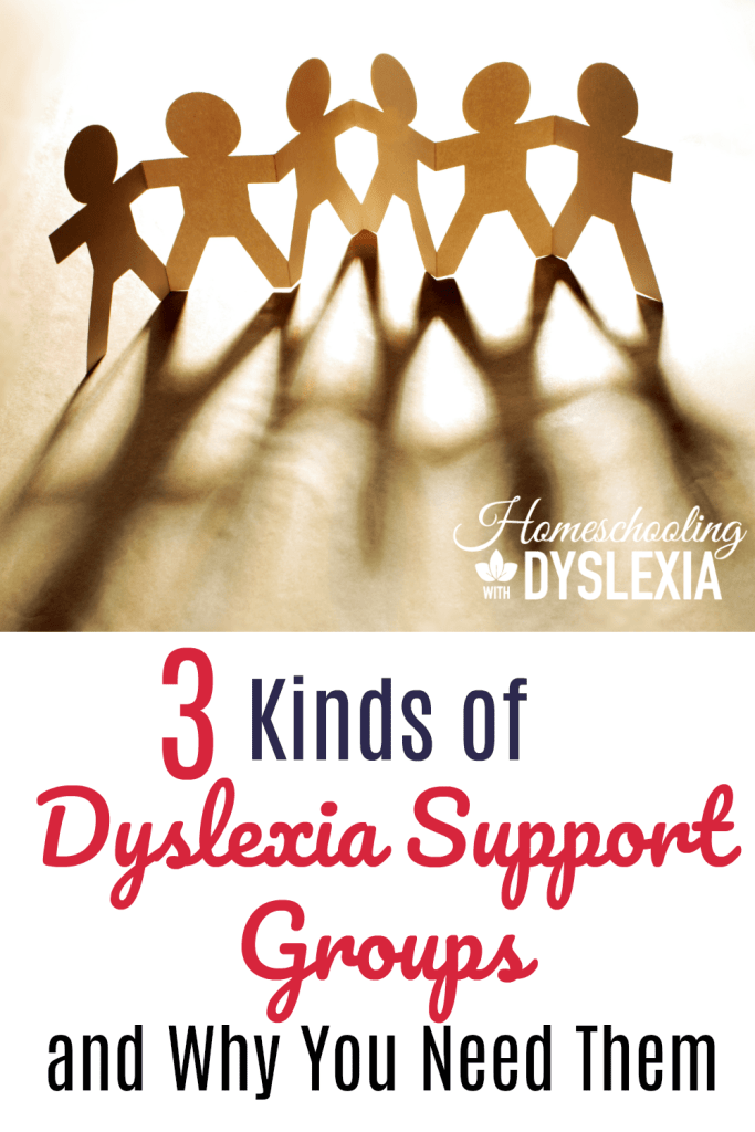 One of the things that helped me along the path of teaching, understanding and nurturing my kids with dyslexia was finding a dyslexia support group.