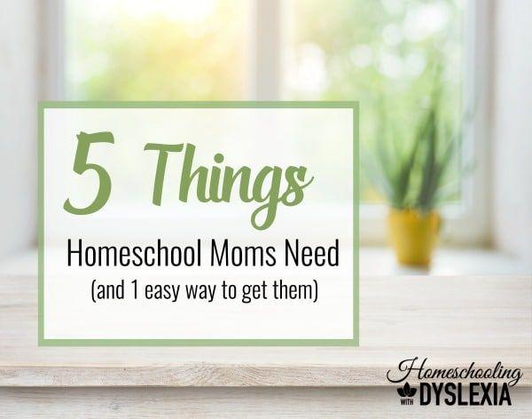 5 Things Homeschool Moms Need