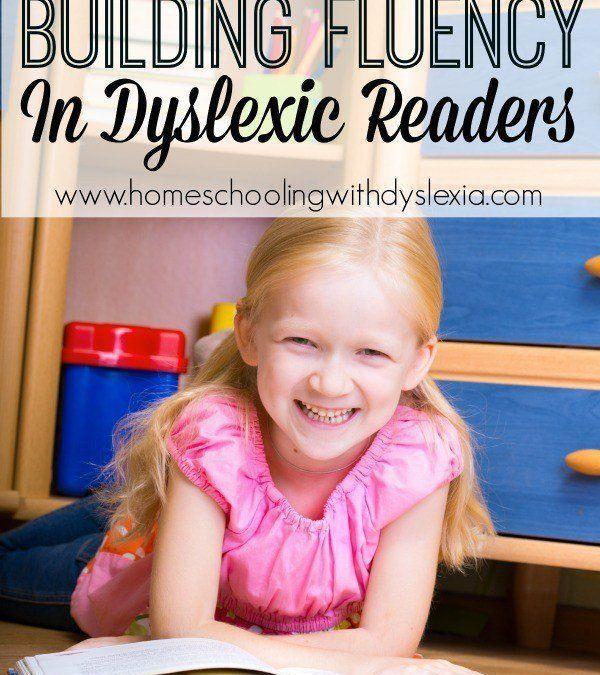 Building Reading Fluency in Dyslexic Readers