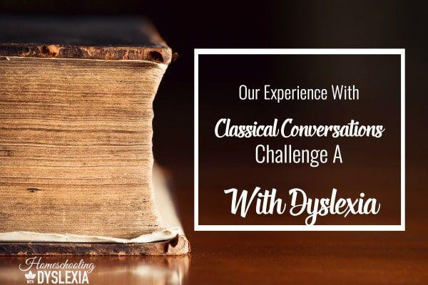 Can a 7th grader with dyslexia, dysgraphia, and ADHD succeed in Classical Conversations Challenge A program?  I am answering that question and more in this break down of our experience with CC Challenge A with dyslexia.