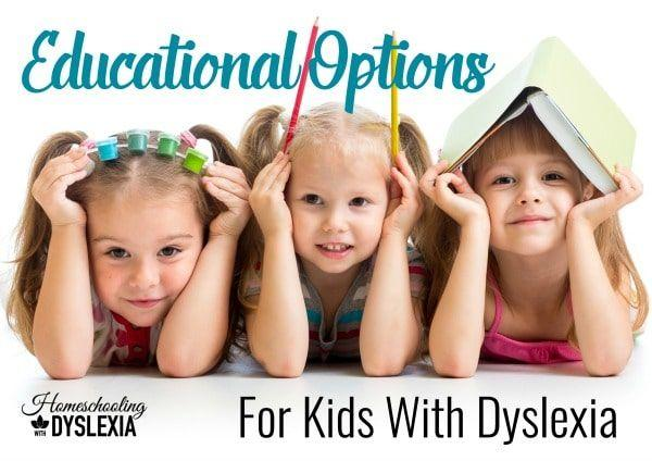 Educational Option for Kids With Dyslexia