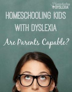 Can I Really Homeschool my Child With Dyslexia?